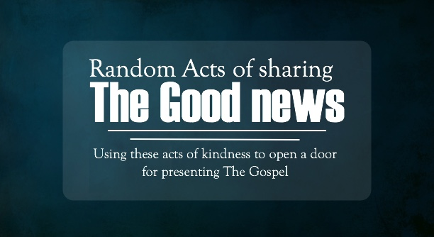 random acts of sharing the good news